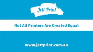 jett-print-not-all-printers-are-created-equal