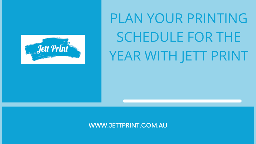 jett-print-Printing-schedule-for-the-year